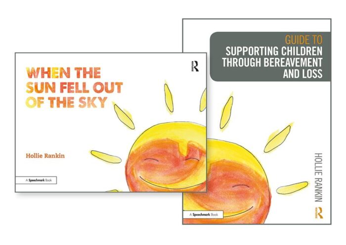 Supporting Children through Bereavement and Loss & When the Sun Fell Out of the Sky