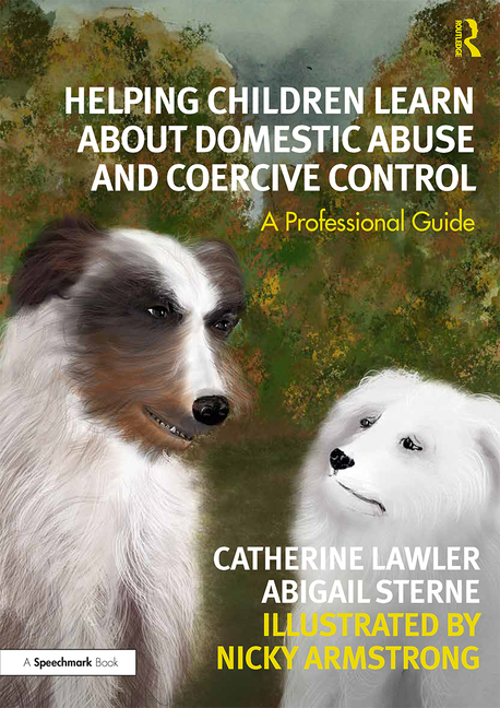 Helping Children Learn About Domestic Abuse and Coercive Control: A Professional Guide
