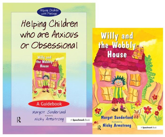 Helping Children who are Anxious or Obsessional & Willy and the Wobbly House (SET)