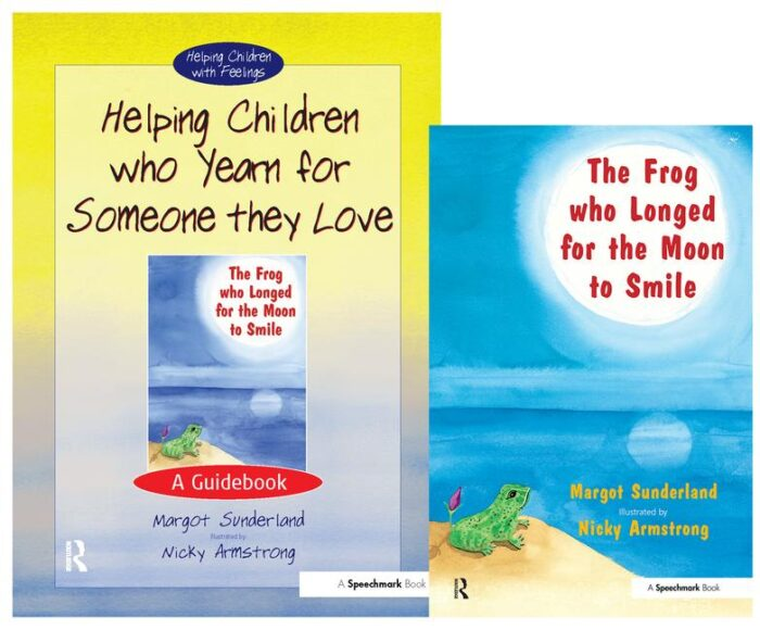 Helping Children Who Yearn For Someone They Love & The Frog Who Longed For The Moon To Smile (SET)