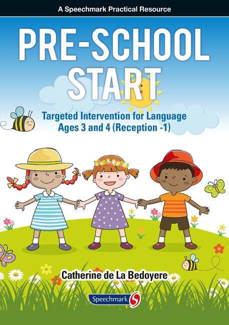 Pre School Start: Targeted Intervention for Language Ages 3 and 4 (Reception -1)